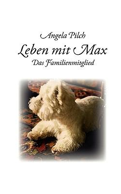 Leben mit Max Das Familienmitglied N/A 9783837027617 Front Cover
