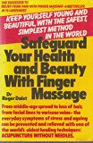 Safeguard Your Health and Beauty with Finger Massage   1980 edition cover