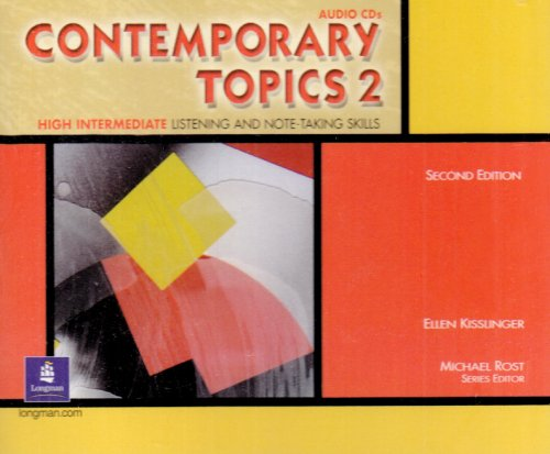 Contemporary Topic: Intermediate Listening and Note-Taking Skills 2nd 2002 edition cover
