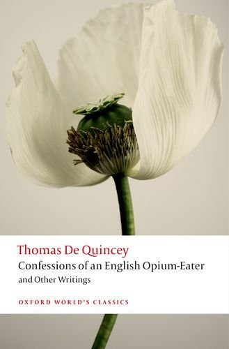 Confessions of an English Opium-Eater and Other Writings   2013 edition cover