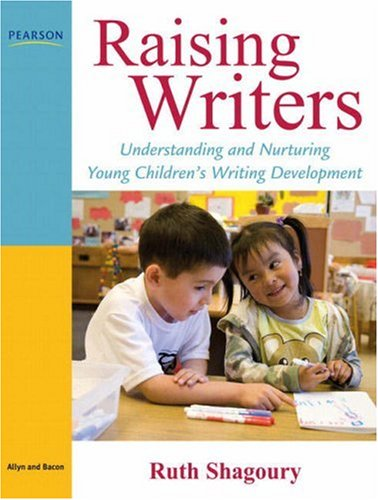 Raising Writers Understanding and Nurturing Young Children's Writing Development  2009 edition cover