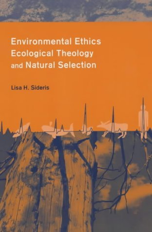 Environmental Ethics, Ecological Theology, and Natural Selection   2003 edition cover
