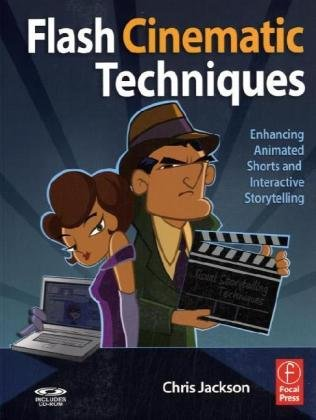 Flash Cinematic Techniques Enhancing Animated Shorts and Interactive Storytelling  2010 edition cover