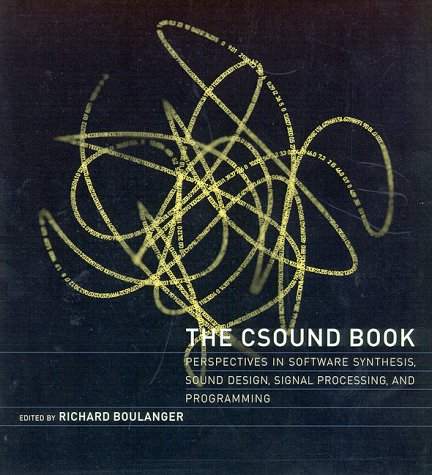 Csound Book Perspectives in Software Synthesis, Sound Design, Signal Processing, and Programming  2000 edition cover