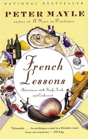 French Lessons Adventures with Knife, Fork, and Corkscrew  2001 edition cover