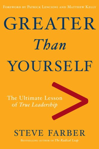 Greater Than Yourself The Ultimate Lesson of True Leadership N/A edition cover