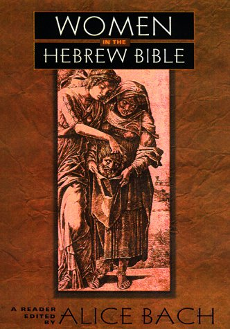 Women in the Hebrew Bible A Reader  1999 edition cover