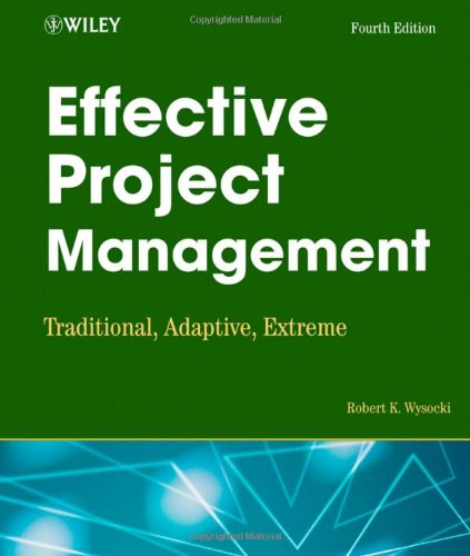 Effective Project Management Traditional, Adaptive, Extreme 4th 2007 (Revised) edition cover