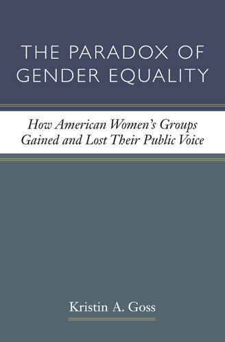 Paradox of Gender Equality How American Women's Groups Gained and Lost Their Public Voice N/A edition cover