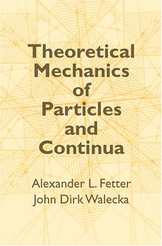 Theoretical Mechanics of Particles and Continua   2004 (Unabridged) edition cover