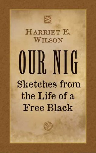 Our Nig Sketches from the Life of a Free Black  2005 edition cover