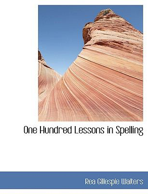 One Hundred Lessons in Spelling:   2008 edition cover