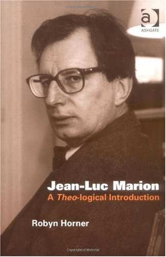 Jean-Luc Marion A Theo-Logical Introduction  2005 edition cover