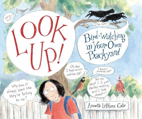 Look Up! Bird-Watching in Your Own Backyard N/A edition cover