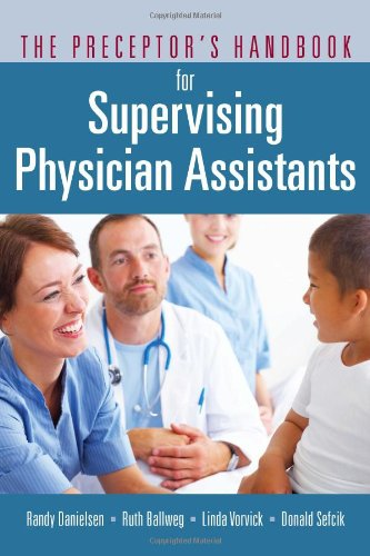 Preceptor's Handbook for Supervising Physician Assistants   2012 (Revised) 9780763773618 Front Cover