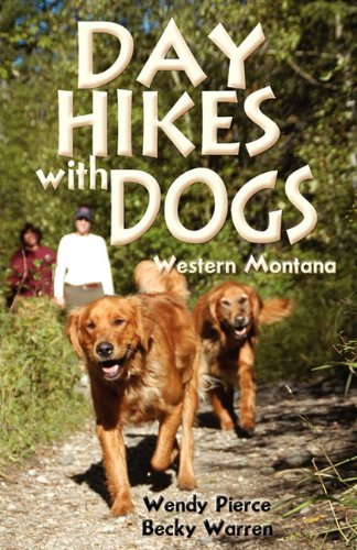 Day Hikes with Dogs Western Montana  2011 9780871089618 Front Cover