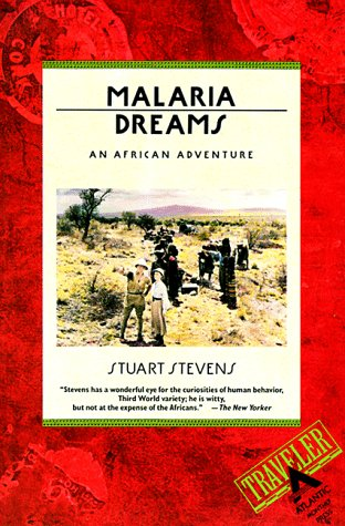 Malaria Dreams An African Adventure N/A 9780871133618 Front Cover