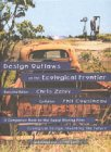 Design Outlaws on the Ecological Frontier  N/A 9780965030618 Front Cover