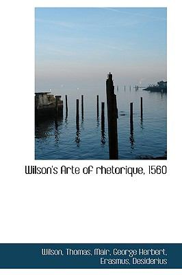 Wilson's Arte of Rhetorique 1560 N/A 9781113498618 Front Cover