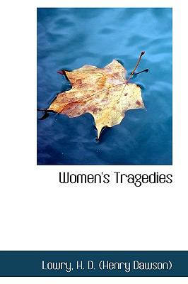 Women's Tragedies N/A 9781113500618 Front Cover