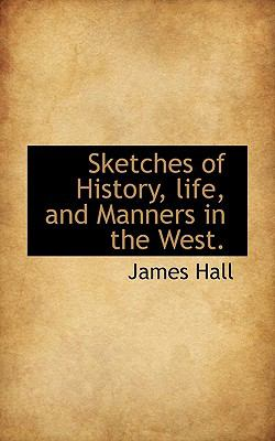 Sketches of History, Life, and Manners in the West  N/A 9781116174618 Front Cover
