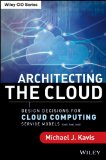 Architecting the Cloud Design Decisions for Cloud Computing Service Models (SaaS, PaaS, and IaaS)  2014 edition cover