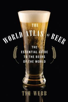World Atlas of Beer The Essential Guide to the Beers of the World N/A edition cover