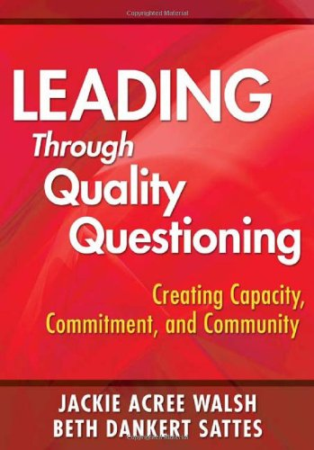 Leading Through Quality Questioning Creating Capacity, Commitment, and Community  2010 edition cover