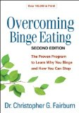 Overcoming Binge Eating, Second Edition The Proven Program to Learn Why You Binge and How You Can Stop 2nd 2013 (Revised) edition cover