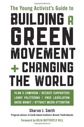 Young Activist's Guide to Building a Green Movement and Changing the World   2011 edition cover