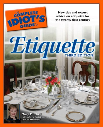 Complete Idiot's Guide to Etiquette  3rd 2004 edition cover