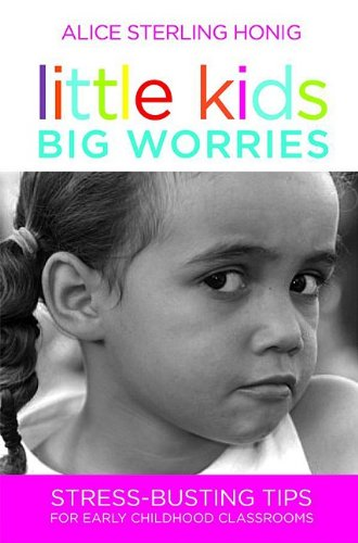 Little Kids, Big Worries Stress-Busting Tips for Early Childhood Classrooms  2010 edition cover