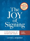 The Joy of Signing: A Dictionary of American Signs  2014 9781607313618 Front Cover