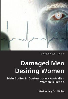 Damaged Men Desiring Women N/A 9783836436618 Front Cover