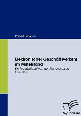 Elektronischer Gesch�ftsverkehr Im Mittelstand   2008 9783836663618 Front Cover