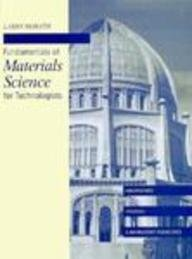 Fundamentals of Materials Science for Technologists Properties, Testing and Laboratory Exercises 1st 1995 edition cover