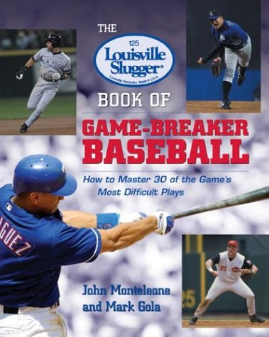 Louisville Slugger Book of Game-Breaker Baseball How to Master 30 of the Game's Most Difficult Plays  2002 edition cover