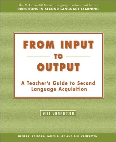 From Input to Output A Teacher's Guide to Second Language Acquisition  2003 edition cover