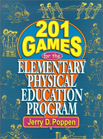 201 Games for the Elementary Physical Education Program   2002 9780130420619 Front Cover
