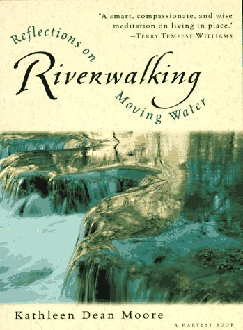 Riverwalking Reflections on Moving Water  1995 edition cover