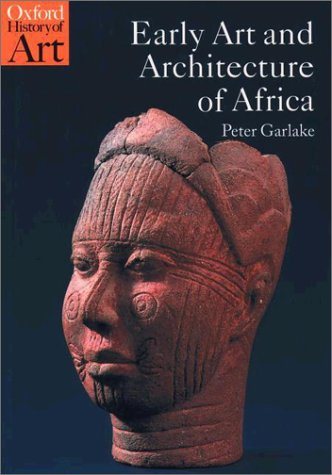 Early Art and Architecture of Africa   2002 9780192842619 Front Cover