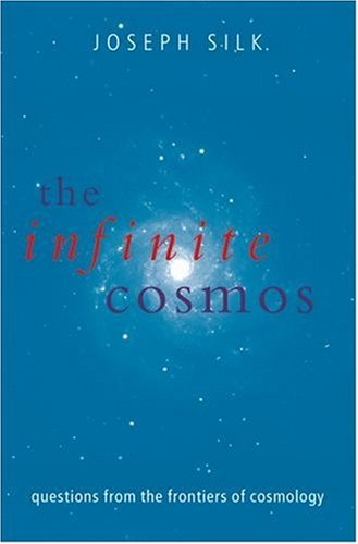 Infinite Cosmos Questions from the Frontiers of Cosmology  2008 9780199533619 Front Cover
