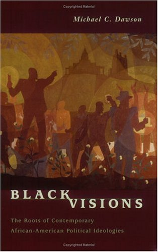Black Visions The Roots of Contemporary African-American Political Ideologies  2003 edition cover