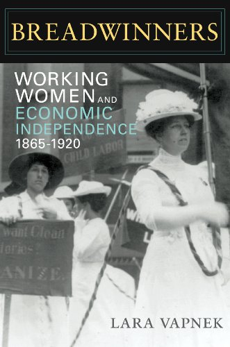 Breadwinners Working Women and Economic Independence, 1865-1920  2008 edition cover