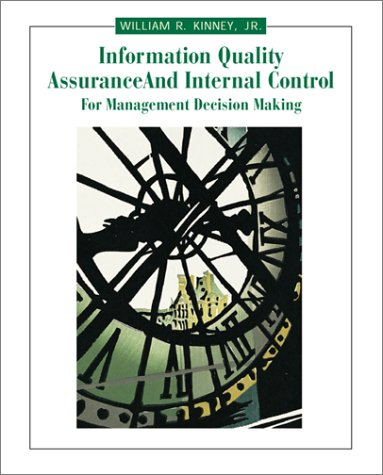 Information Quality Assurance and Internal Control for Management Decision Making   2000 9780256221619 Front Cover