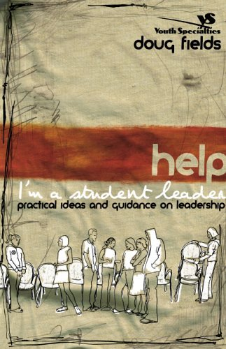 Help! I'm a Student Leader Practical Ideas and Guidance on Leadership  2005 edition cover