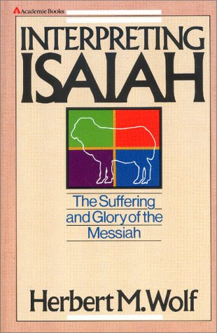 Interpreting Isaiah The Suffering and Glory of the Messiah  1985 edition cover