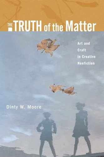 Truth of the Matter Art and Craft in Creative Nonfiction  2007 edition cover