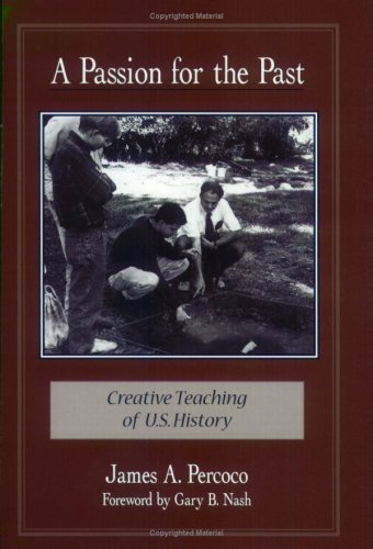 Passion for the Past Creative Teaching of U. S. History  1998 edition cover