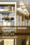 Criminological Research for Beginners A Student's Guide  2014 edition cover